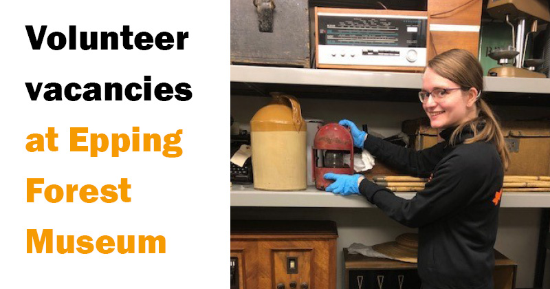 Volunteer vacancies at Epping Forest Museum