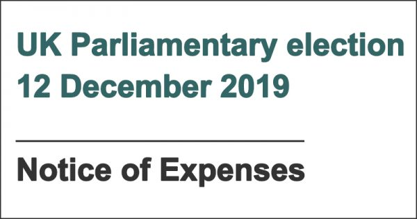 UK Parliamentary election 12 December 2019 Notice of Expenses
