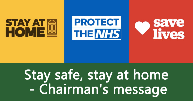 Stay safe, stay at home - Chairman's message