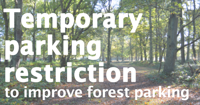Temporary parking restriction to improve forest parking