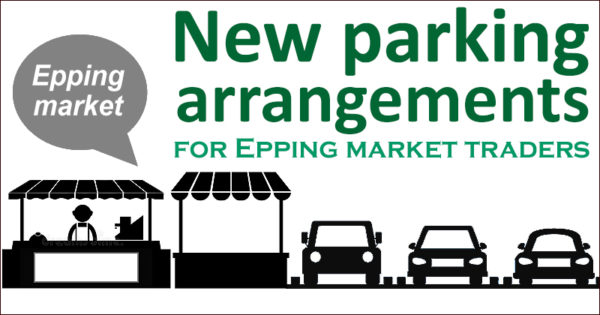 New parking arrangements for Epping market traders