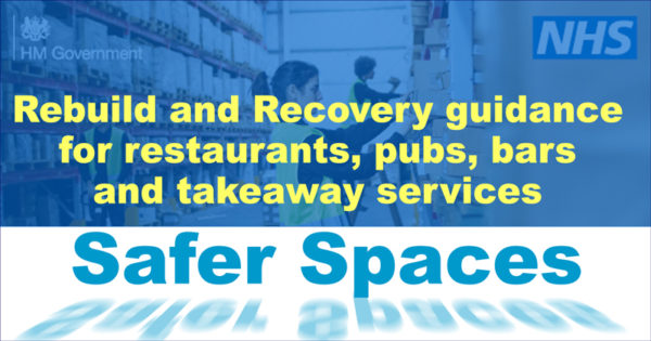 Safer spaces - Rebuild and Recovery guidance for restaurants, pubs, bars and takeaway services