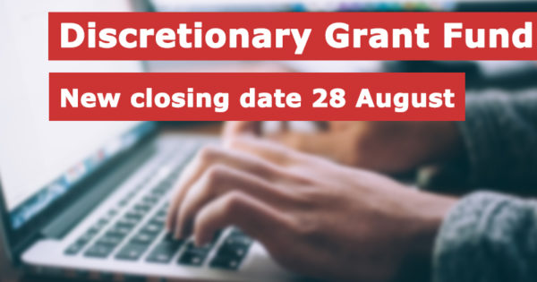 Discretionary grant fund - new closing date 28 August