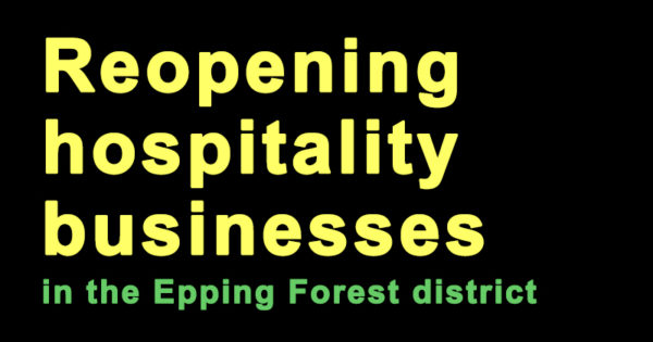 Reopening hospitality businesses in the Epping Forest district