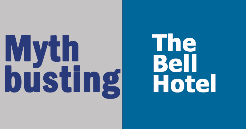 Myth busting The Bell Hotel