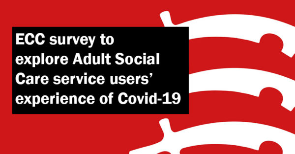 ECC survey to explore adult social care service users experience of Covid-19