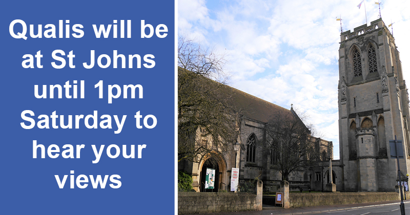 Qualis will be at St Johns Road until 1pm Saturday to hear your views