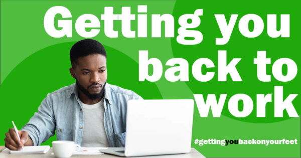 Getting you back to work