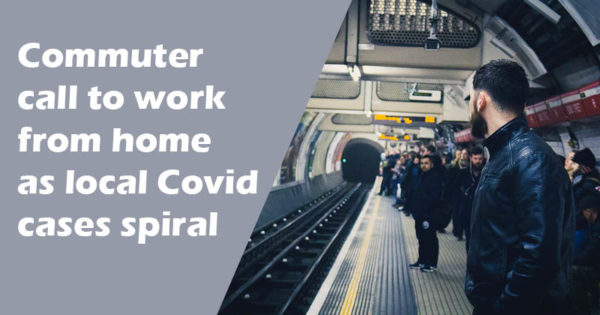 Commuter call to work from home as local Covid cases spiral