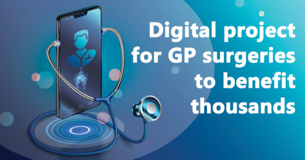 Digital project for GP surgeries to benefit thousands