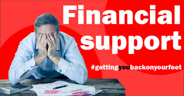 Getting you back on your feet - Getting you back to work - Financial support
