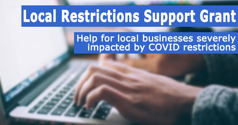 Local Restrictions Support Grant - Help for local businesses severely impacted by COVID restrictions