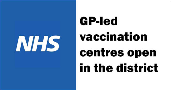 GP-led vaccination centres open in district