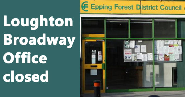 Loughton Broadway Office closed