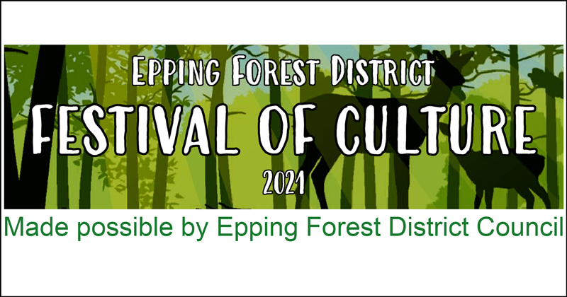 Epping Forest District Council Festival of Culture 2021
