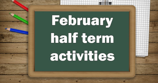 Chalk board with February half term activities on it