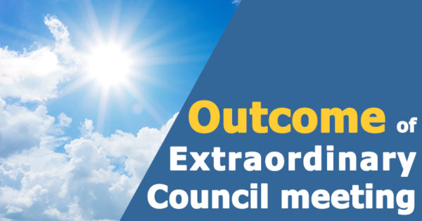Outcome of Extraordinary Council meeting
