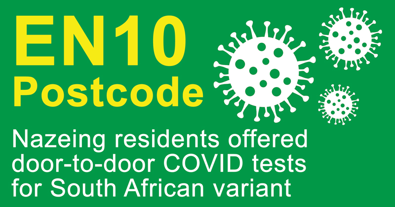 EN10 Postcode Nazeing residents offered door-to-door COVID tests for South African variant
