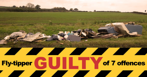 Fly-tipper guilty of 7 offences
