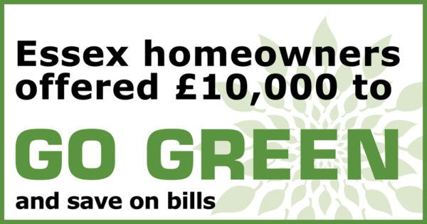 Essex homeowners offered £10,000 to go green and save on bills