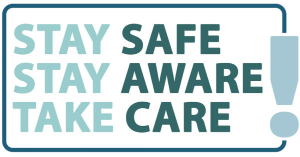 Stay safe, stay aware, take care