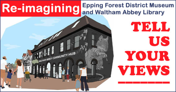 Re-imagining Epping Forest District Museum and Waltham Abbey Library