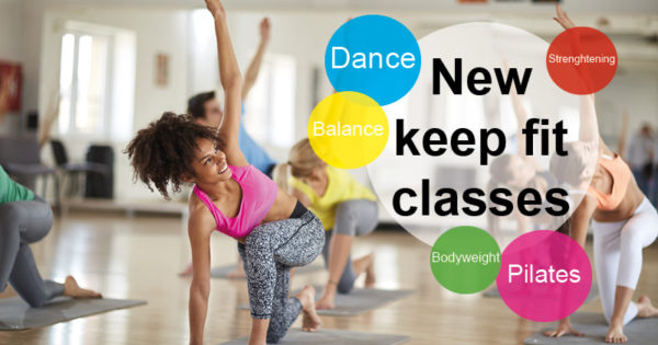 New Keep Fit Classes - Dance, Balance, Strengthening, Pilates and bodyweight