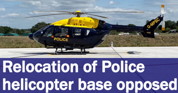 Relocation of Police helicopter base opposed