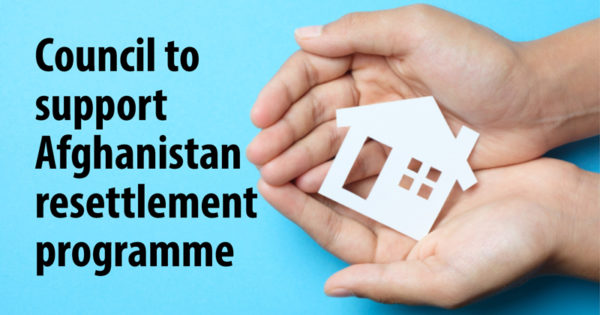 Council to support Afghanistan resettlement programme