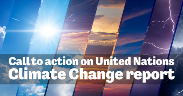 Call to action on United Nations Climate Change report